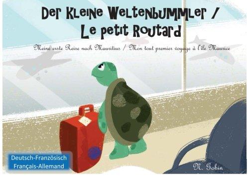 Der kleine Weltenbummler / Le petit Routard:: Zweisprachiges Kinderbuch ab 1 - 6 Jahren (Deutsch - Franzoesisch) Livre bilingue pour enfants (allemand ... / Mon premier voyage a l\'ile Maurice