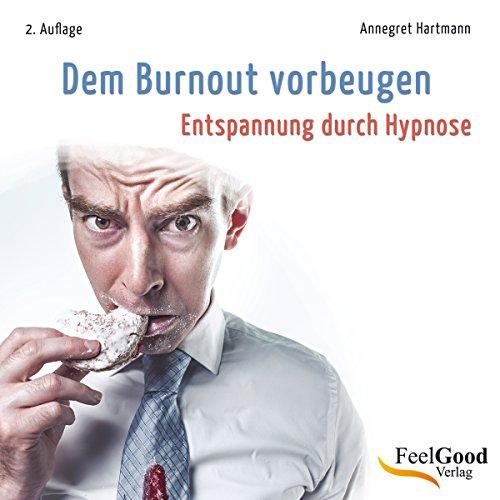 Dem Burnout vorbeugen (Entspannung durch Hypnose) Titelbild