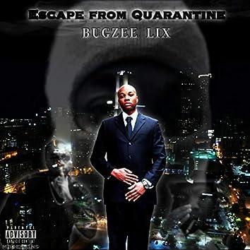 Escape from Quarantine