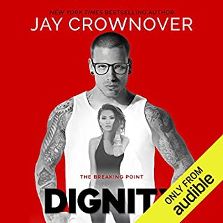 Dignity                   Written by:                                                                                                                                 Jay Crownover                               Narrated by:                                                                                                                                 Casey Jones,                                                                                        Natasha Soudek                      Length: 8 hrs and 37 mins     2 ratings     Overall 5.0