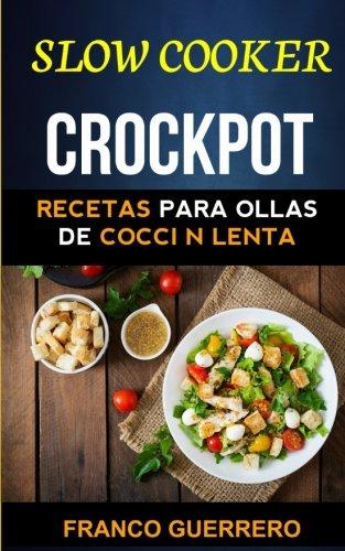 Crockpot: Recetas para ollas de cocción lenta (Slow cooker)