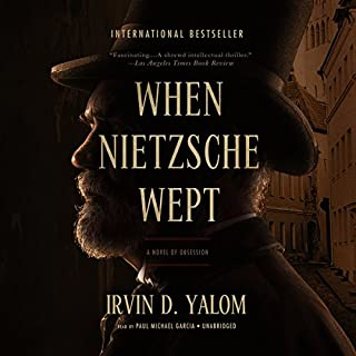 When Nietzsche Wept                   By:                                                                                                                                 Irvin D. Yalom                               Narrated by:                                                                                                                                 Paul Michael Garcia                      Length: 15 hrs and 25 mins     141 ratings     Overall 4.8