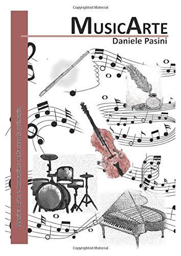 MusicArte: Musica Arte e Immagine nella scuola primaria (in bianco e nero)