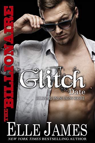The Billionaire Glitch Date (Billionaire Online Dating Service Book 6)