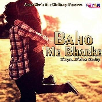 Baho Me Bharke
