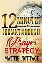 12 Minutes To Breakthrough Prayer Strategy: