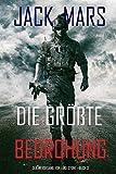 Die Größte Bedrohung: Der Werdegang von Luke Stone – Buch 3 (ein Action Thriller)