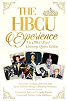 The Hbcu Experience: The Hbcu Royal University Queens Edition
