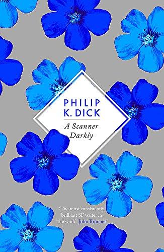 A Scanner Darkly: Philip K. Dick (S.F. Masterworks)