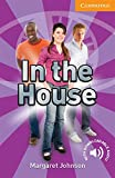 In the House Level 4 Intermediate (Cambridge English Readers)