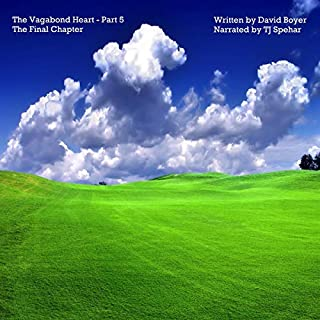 The Vagabond Heart: Part 5 - the Final Chapter                   By:                                                                                                                                 David Boyer                               Narrated by:                                                                                                                                 TJ Spehar                      Length: 11 mins     Not rated yet     Overall 0.0