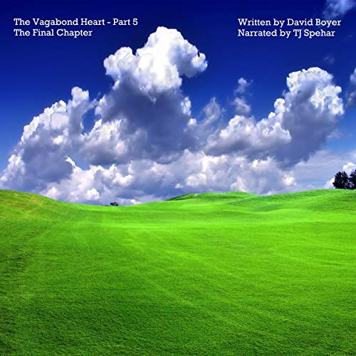 The Vagabond Heart: Part 5 - the Final Chapter audiobook cover art