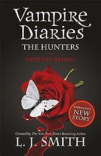 The Vampire Diaries: The Hunters: Destiny Rising: Book 10