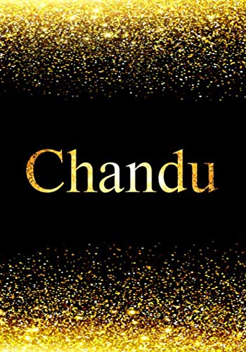 Chandu: Personalized Journal to Write In Notebook: Printed Glitter Black and Gold , Notebook Journal: 110 pages, 7x10 inch. Christmas gift , birthday gift idea