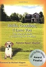 Hello, Goodbye, I Love You: The Story of Aloha, A Guide Dog for the Blind (1) (The Aloha set)