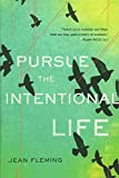 Pursue the Intentional Life: 'Teach us to number our days, that we may gain a...