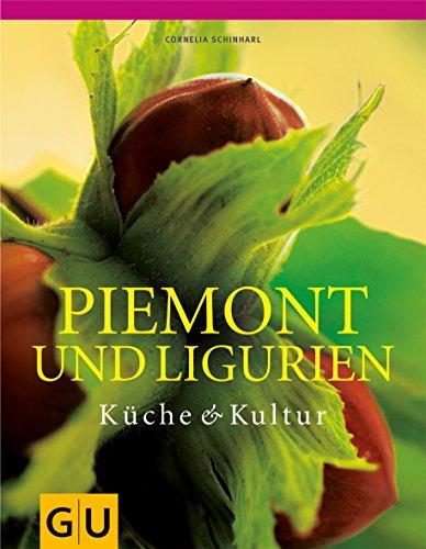 Piemont und Ligurien (Kochen international)