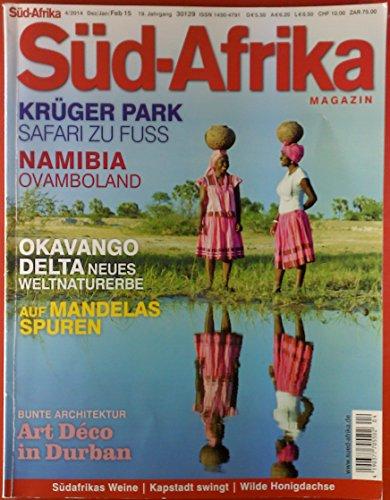 Süd-Afrika Magazin 4/2014. Dez/Jan/Feb 15. 19. Jahrgang. INHALT: Krüger Park. Safari zu Fuss. Namibia Ovamboland. Okavango Delta. Neues Weltnaturerbe. Auf Mandelas Spuren.