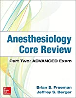 Anesthesiology Core Review: Advanced Exam