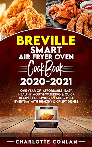 Breville Smart Air Fryer Oven Cookbook 2020-2021: Breville Smart Air Fryer Oven Cookbook 2020-2021