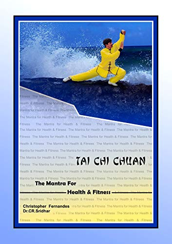 Tai Chi Chuan: The Mantra for Health and Fitness (English Edition)