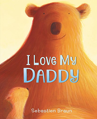 I Love My Daddy Board Book