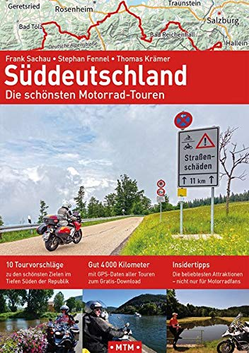 SÜDDEUTSCHLAND: Die schönsten Motorrad-Touren (Alpentourer Tourguide / Motorrad-Reisebücher zu Europas schönsten Zielen)