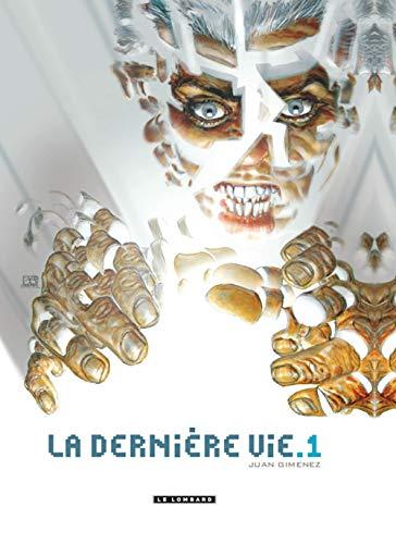 La Dernière vie - tome 1 - La Dernière vie T1