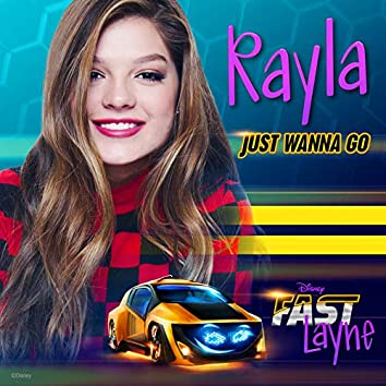 """Just Wanna Go (Theme from Fast Layne) (From """"Fast Layne"""")"""