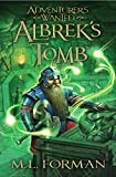 Albrek's Tomb (Adventurer's Wanted (Quality)) by M. L. Forman (4-Feb-2013) Paperback