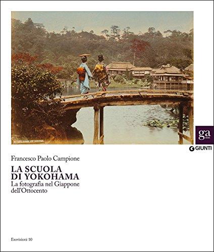 La Scuola di Yokohama. La fotografia nel Giappone nell'Ottocento. Ediz. illustrata: 1