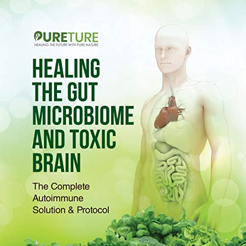 Healing the Gut Microbiome and Toxic Brain cover art