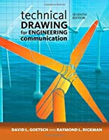Technical Drawing for Engineering Communication by David E. Goetsch Raymond L. Rickman William S. Chalk(2015-01-01)
