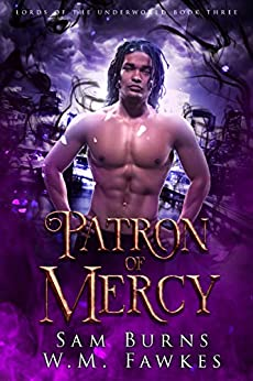 Patron of Mercy (Lords of the Underworld Book 3) by [Sam Burns, W.M. Fawkes]
