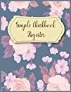 Simple Checkbook Register: Register Book - Balance Ledger For Personal or Business Bank Account - Modern Floral | A large check register with wide lines to easily track more than 2500 checking account transactions in just one book! - Floral Background