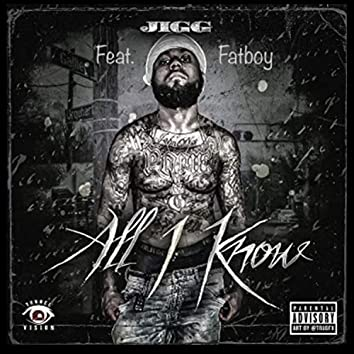 All I Kno (feat. Fatboy)