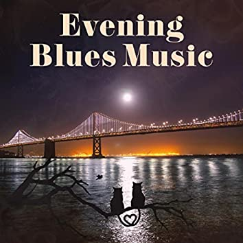 Evening Blues Music - Late Night Blues, Lounge Music, Relax, Rest, Mood Music Club & Restaurant