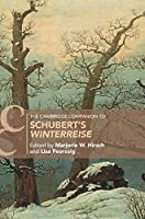 The Cambridge Companion to Schubert's 'Winterreise' (Cambridge Companions to Music)