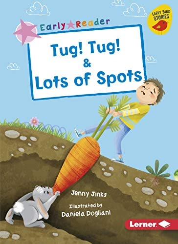 Tug! Tug! & Lots of Spots