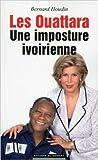 Les Ouattara - Une imposture ivoirienne de Bernard Houdin ( 2 septembre 2015 ) - Editions du Moment (2 septembre 2015)