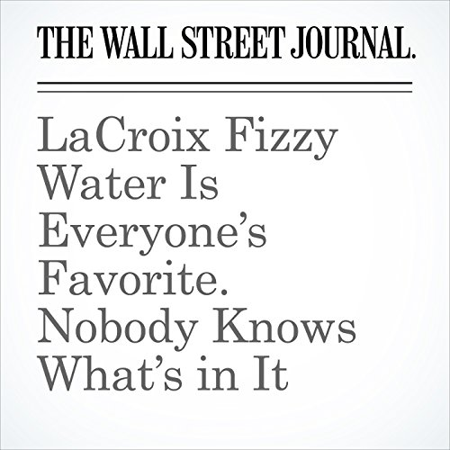 LaCroix Fizzy Water Is Everyone's Favorite. Nobody Knows What's in It copertina