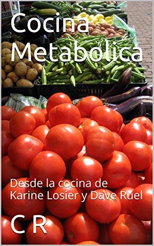 Cocina Metabolica: Desde la cocina de Karine Losier y Dave Ruel