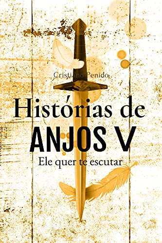 Histórias de Anjos V: Ele quer te ouvir (Portuguese Edition)