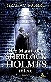 Image of Der Mann, der Sherlock Holmes tötete: Roman