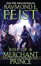 Rise of a Merchant Prince: Book Two of the Serpentwar Saga by Raymond E. Feist (2010-12-28)