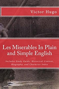 Les Miserables In Plain and Simple English: Includes Study Guide, Historical Context, Biography, and Character Index 1478230096 Book Cover