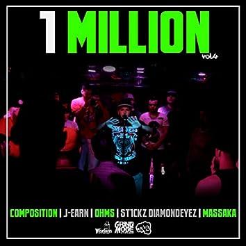 1 Million, Vol. 4 (feat. Composition, J-Earn, Ohms & St1ckz Diamondeyez)