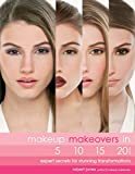 Makeup Makeovers in 5, 10, 15, and 20 Minutes - Robert Jones
