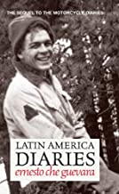 Latin America Diaries: The Sequel to The Motorcycle Diaries (Che Guevara Publishing Project)