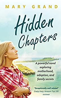 Hidden Chapters: A powerful novel exploring motherhood, adoption, and family secrets by [Mary Grand]